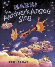 Cover of: Hark! The aardvark angels sing by Teri Sloat