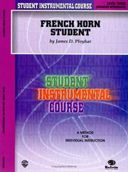Cover of: Student Instrumental Course, French Horn Student, Level 3 (Student Instrumental Course) | James Ployhar