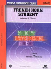 Cover of: Student Instrumental Course, French Horn Student, Level 2 (Student Instrumental Course) by James Ployhar