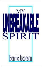 Cover of: My Unbreakable Spirit by Bonnie Jacobson