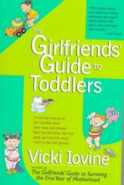 Cover of: The girlfriends' guide to toddlers by Vicki Iovine