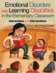 Cover of: Emotional Disorders and Learning Disabilities in the Elementary Classroom | Jean Cheng Gorman