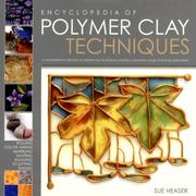 Cover of: Encyclopedia of Polymer Clay Techniques | Sue Heaser