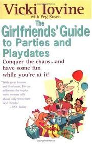 Cover of: The girlfriends' guide to parties and playdates by Vicki Iovine