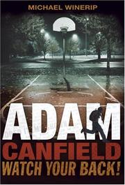 Cover of: Adam Canfield, Watch Your Back! (Adam Canfield of the Slash) | Michael Winerip