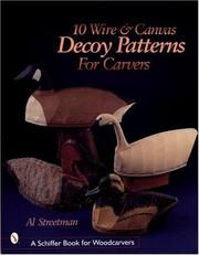Cover of: 10 Wire and Canvas Decoy Patterns for Carvers | Al Streetman