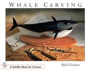 Cover of: Carving Whales by R. Cloutier