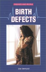 Cover of: Birth Defects (Diseases and People) | Lisa Iannucci