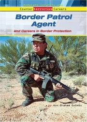 Cover of: Border Patrol Agent And Careers in Border Protection (Homeland Security and Counterterrorism Careers) | Ann Gaines