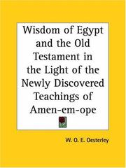 Cover of: Wisdom of Egypt and the Old Testament in the Light of the Newly Discovered Teachings of Amen-em-ope | W. O. E. Oesterley