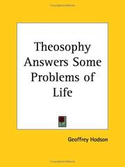 Cover of: Theosophy answers some problems of life by Geoffrey Hodson