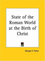 Cover of: State of the Roman World at the Birth of Christ | George P. Fisher