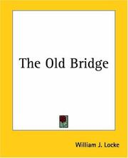 Cover of: The Old Bridge | William John Locke