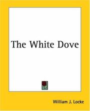 Cover of: The White Dove | William John Locke