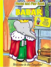 Cover of: Babar Model and Play Book -- Welcome to the Kingdom! | Modern Publishing