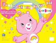 Cover of: Care Bears Jumbo Coloring Poster Pad | Modern Publishing