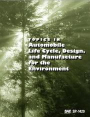Cover of: Topics in Automobile Life Cycle, Design, and Manufacture for the Environment (Special Publications) | Society of Automotive Engineers.