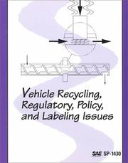 Cover of: Vehicle Recycling, Regulatory, Policy and Labeling Issues (Special Publications) | Society of Automotive Engineers.