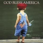 Cover of: God Bless America 2006 Calendar | Cedco Publishing