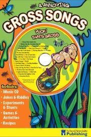 Cover of: Gross & Annoying Songs Sing Along Activity Book with CD | Ken Carder