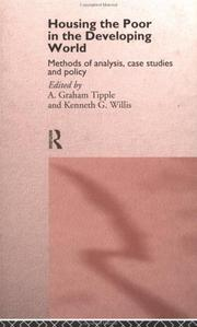 Cover of: Housing the poor in the developing world | A. Graham Tipple, Willis, K. G.
