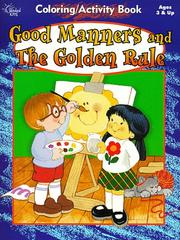 Cover of: Good Manners And The Golden Rule | Mildred Farkash Miller