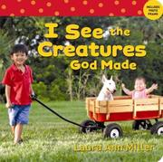 Cover of: I See the Creatures God Made | Laura Ann Miller