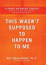Cover of: This Wasn't Supposed to Happen to Me | Bev Smallwood