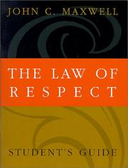 Cover of: The Law of Respect | John C. Maxwell