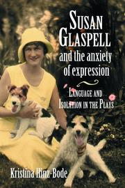 Cover of: Susan Glaspell and the Anxiety of Expression by Kristina Hinz-bode