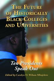 Cover of: The Future of Historically Black Colleges and Universities | Carolyn O. Wilson Mbajekwe