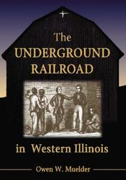 Cover of: The Underground Railway in Western Illinois | Owen W. Muelder