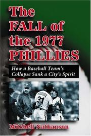 Cover of: The Fall of the 1977 Phillies by Mitchell Nathanson
