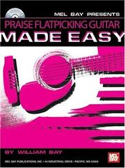 Cover of: Mel Bay presents Praise Flatpicking Guitar Made Easy | William Bay
