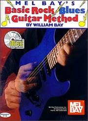 Cover of: Mel Bay's Basic Rock Blues Guitar Methods | William Bay
