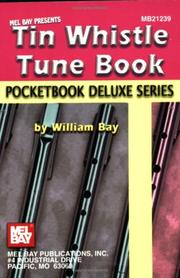 Cover of: Mel Bay Tin Whistle Tune Book,  Pocketbook Deluxe Series (Pocketbook Deluxe) | William Bay