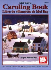Cover of: Mel Bay's Caroling Book | William Bay