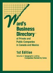 Cover of: Ward's Business Directory of Private and Public Companies in Canada and Mexico (Wards Business Directory of Private and Public Companies in Mexico and Canada) | Deborah J. Baker