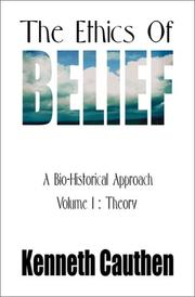Cover of: The Ethics of Belief: A Bio-Historical Approach by Kenneth Cauthen
