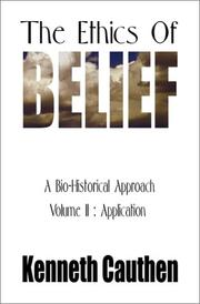 Cover of: The Ethics of Belief:: A Bio-Historical Approach Volume II by Kenneth Cauthen