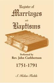 Cover of: Register of marriages and baptisms performed by Rev. John Cuthbertson, covenant minister, 1751-1791 | John Cuthbertson