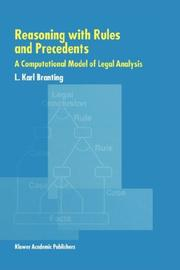 Cover of: Reasoning with Rules and Precedents - A Computational Model of Legal Analysis | L. Karl Branting