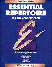 Cover of: Essential Repertoire for the Concert Choir Level Three Mixed | Glenda Casey