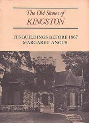Cover of: The old stones of Kingston | Margaret Angus