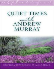 Cover of: Quiet Times With Andrew Murray (A Life Essentials Journal) by James S. Bell Jr.