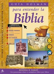 Cover of: Guia Holman Para Entender LA Biblia / Holman Guide To Understanding The Bible by Kendell H. Easley