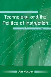 Cover of: Technology and the Politics of Instruction | Jan Nespor