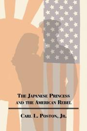 Cover of: The Japanese Princess and the American Rebel | Carl L., Jr. Poston