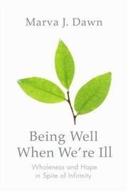 Cover of: Being well when we're ill | Marva J. Dawn