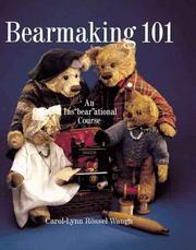 Cover of: Bearmaking 101 | Carol-Lyn Waugh